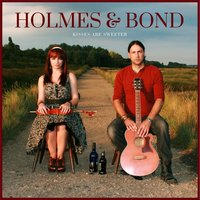 Kisses Are Sweeter EP — Holmes & Bond