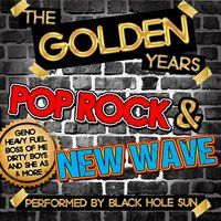The Golden Years: Pop Rock & New Wave — Black Hole Sun