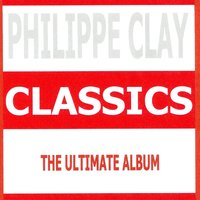 Classics - Philippe Clay — Philippe Clay