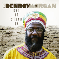 Get Up Stand Up — Ras Denroy Morgan
