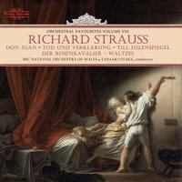 Richard Strauss: Orchestral Favourites, Vol. VIII — Рихард Штраус, The BBC National Orchestra Of Wales, Tadaaki Otaka