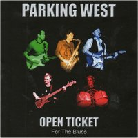 Open Ticket for the Blues — Parking West