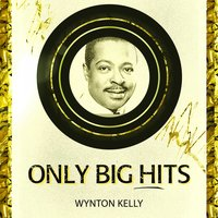 Only Big Hits — Wynton Kelly