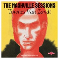 The Nashville Sessions — Townes Van Zandt