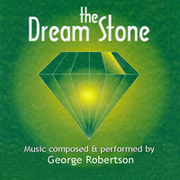 The Dream Stone — George Robertson