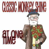 At One Time — Classic Monkey Shine