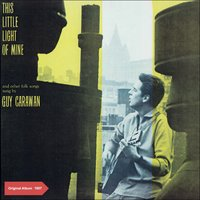 This Little Light of Mine and Other Folks Songs Sung by Guy Carawan — Guy Carawan