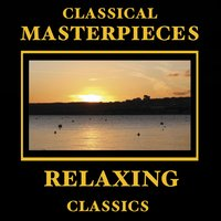 Classical Masterpieces – Relaxing Classics — сборник