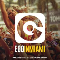 Ego in Miami Wmc 2016 Selected by Samuele Sartini — сборник