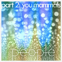 You Mammals — People