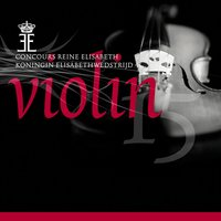 Queen Elisabeth Competition: Violin 2015, Vol. 4 — Aleksey Semenenko, Lim Ji Young, Aleksey Semenenko, William Hagen, Lim Ji Young, William Hagen
