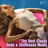 The Best Classy Deep & Chill House Music — сборник