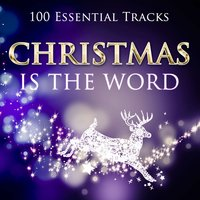 Christmas Is the Word (100 Essential Tracks) — The Munros