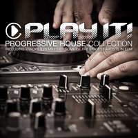 Play It! - Progressive House Vibes, Vol. 15 — сборник
