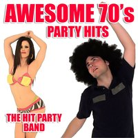 Awesome 70's Party Hits — The Hit Party Band