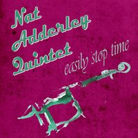 Easily Stop Time — Nat Adderley Quintet, Cannonball Adderley, Strings
