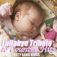 Lullabye Tribute to Country Hits — Party Hit Kings
