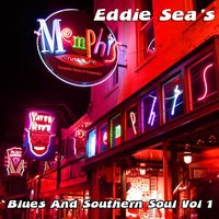 Eddie Sea's Blues and Southern Soul Vol 1 — сборник