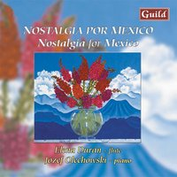 Nostalgia for Mexico - Music for Flute and Piano — Elena Duran, Ricardo Castro, Manuel Maria Ponce, José Sabre Marroquín, Miguel Prado, Alfredo Carrasco