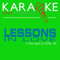 Lessons in Love (In the Style of Level 42) — Karaoke