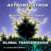 Astromegatron - Beyond Infinite Space — Global Trancemission