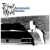 Automatic Healer / Coming Up Roses — Johnny Panic