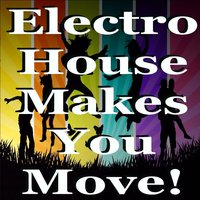 Electro House Makes You Move — сборник