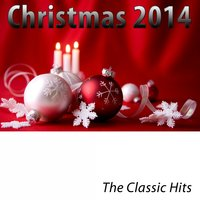 Christmas 2014 (The Classic Hits) — сборник