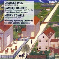 Ives: Symphony No. 2 / Barber: Knoxville: Summer of 1915, Op. 24 / Cowell: Symphonic Set, Op. 17 — Nürnberg Symphony Orchestra & Stephen Somary