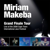 Grand Finale Tour, Live at the 2006 Cape Town International Jazz Festival — Miriam Makeba