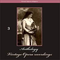Great Opera Singers - Anthology of Vintage Opera Recordings, Vol. 3 — сборник