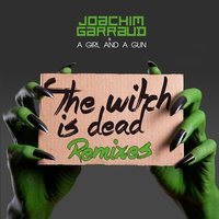 The Witch Is Dead — Joachim Garraud, A Girl And A Gun
