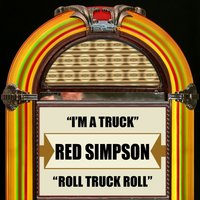 I'm A Truck / Roll Truck Roll — Red Simpson