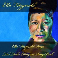Ella Fitzgerald Sings the Duke Ellington Song Book — Ella Fitzgerald, Duke Ellington and His Orchestra