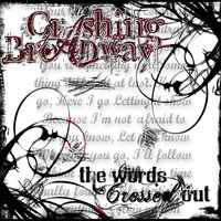 The Words Crossed Out — Crashing Broadway