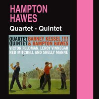 Quartet & Quintet (with Shelly Manne) — Barney Kessel, Shelly Manne, Hampton Hawes, Barney Kessel|Hampton Hawes