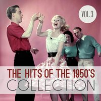 The Hits of the 1950's Collection, Vol. 3 — сборник