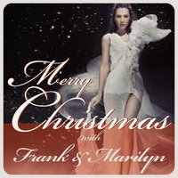 Merry Christmas With Frank & Marilyn — Frank Sinatra, Marilyn Monroe, Irving Berlin
