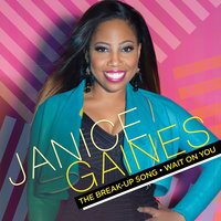The Break-Up Song / Wait On You — Janice Gaines