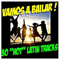 Vamos a Bailar ! 30 'hot' Latin Tracks — сборник