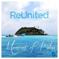 Moments of Bliss — ReUnited