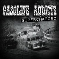 Supercharged — Gasoline Addicts