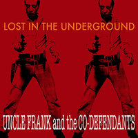 Lost In The Underground — William Morris, Will Morris, Frank Lauria, Dudley Hughes, Uncle Frank, Jerry Boxley