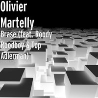 Brase — Olivier Martelly, Top Adlerman, Roody Roodboy