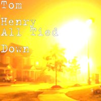 All Tied Down — Tom Henry