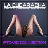 La Cucaracha — Master  Freez, Flores Del Sol, DJ Polin, Paolo Domeniconi, Atomic Connection