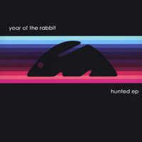 Hunted EP — Year Of The Rabbit