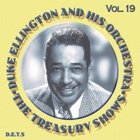 The Treasury Shows, Vol. 19 — Duke Ellington Orchestra
