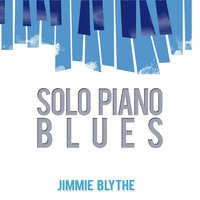 Solo Piano Blues — Jimmy Blythe