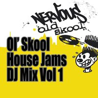 Ol' Skool House Jams DJ Mix - Vol 1 — сборник